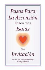 Pasos para la Ascension de Acuerdo a Isaias : Una Invitacion by Kathryn...