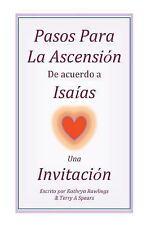 Pasos para la Ascension de Acuerdo a Isaias : Una Invitacion by Kathryn...