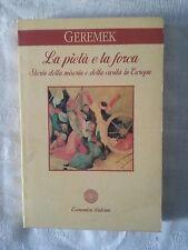 La pietà e la forca - Bronislaw Geremek - Ed. Laterza - 1995