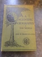 A SCIENTIFIC GEOGRAPHY I - THE WORLD by ELLIS W. HEATON H/B (RALPH HOLLAND 1910