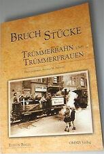 Bruch Stücke Trümmerbahn und Trümmerfrauen Angela M Arnold OMNIS Verlag    å