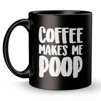 Coffee Makes Me Poop, Funny Mugs For Men, Wife Gift For Her Funny Gift Cup