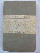 Joseph La Roy Harrison CAP AND GOWN Some College Verse L.C. Page & Company 1897