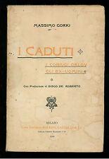 GORKI MASSIMO I CADUTI I CONIUGI ORLOV GLI EX UOMINI BALDINI & CASTOLDI 1906