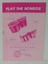 PLAY THE BONGOS Bongo Drums Instruction Music Book Tuneable or Non-Tuneable