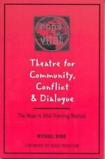 Theatre for Community Conflict and Dialogue: The Hope Is Vital Training Manual