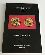JEAN ELSEN COIN AUCTION CATALOG VENTE PUBLIQUE 126 SEP 2015  ANCIENT WORLD BRUSS