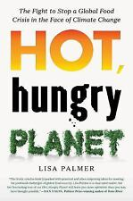 Hot, Hungry Planet: The Fight to Stop a Global Food Crisis in the Face of Climat
