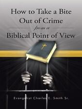 How to Take a Bite Out of Crime from a Biblical Point of View by Evangelist...