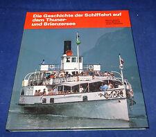 Die Geschichte der Schiffahrt auf dem Thuner- und Brienzersee