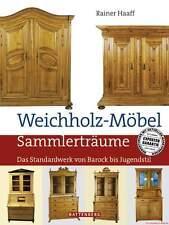 Fachbuch Weichholz-Möbel Sammlerträume Standardwerk Prof. R. Haaff STATT 39,80 €