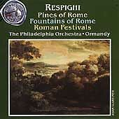 Respighi Pines of Rome Fountains Roman Festivals Ormandy Phil Orch