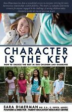 Character Is the Key: How to Unlock the Best in Our Children and Ourse-ExLibrary