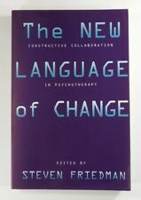 THE NEW LANGUAGE OF CHANGE Constructive Collaboration in Psychotherapy