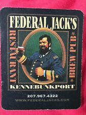 FEDERAL JACK'S BREWERY  BEER COASTER  MINT CONDITION KENNEBUNKPORT MAINE COOL!