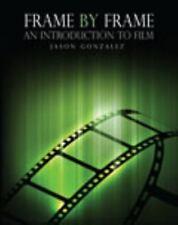 Frame by Frame : Introduction to Film by Jason Gonzalez (2013, Paperback,...