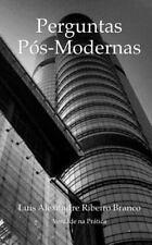 Perguntas Pós-Modernas : Uma Perspectiva Bíblica by Luis Alexandre Ribeiro...