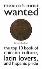 Most Wanted(tm): Mexico's Most Wanted : The Top 10 Book of Chicano Culture,...