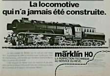 PUBLICITÉ DE PRESSE 1979 LA LOCOMOTIVE MARKLIN HO LA PERFECTION TECHNIQUE
