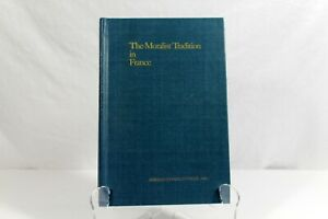 The Moralist Tradition in France HC Book 1982 by Theodore Fraser & Richard Kopp
