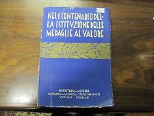 LIBRO NEL 1° CENTENARIO DELLA ISTITUZIONE DELLE MEDAGLIE AL VALORE ANNO1933 (113