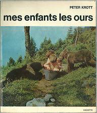 MES ENFANTS LES OURS Peter Krott 1964 ANIMAUX ANIMAL BEAR NATURE
