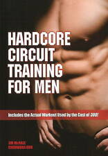 NEW Hardcore Circuit Training for Men by James H. Mchale
