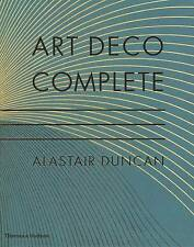 Art Deco Complete: The Definitive Guide to the Decorative Arts of the 1920s and 1930s by Alastair Duncan (Hardback, 2009)