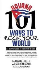 Havana: 101 Ways to Rock Your World by Steele, Dayna; Sowa, Graham