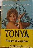 Tonya ... la ragazza degli aeroporti... -Pappy Boyington,  1962,  Longanesi