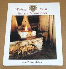 Ortwin Adam - KLEINWALSERTAL - Kochbuch - Walser Kost für Leib und Seel