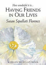 Having Friends in Our Lives (Journeys S.), Florence, Susan Squellati, Very Good