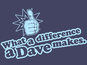 What A Difference A Dave Makes T-shirt - All Sizes