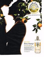 PUBLICITE ADVERTISING 075  2009  ROGER & GALLET  le parfum BOIS D'ORANGE