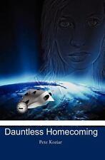 Dauntless Homecoming by Pete Koziar (2010, Paperback)
