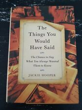 The Things You Would Have Said Jackie Hooper Paperback 2012 First Printing