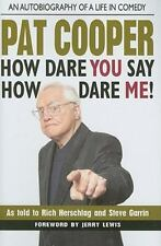 Pat Cooper--How Dare You Say How Dare Me!: An Autobiography of a Life in Comedy
