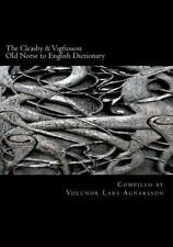 The Cleasby and Vigfusson Old Norse to English Dictionary by Richard Cleasby...
