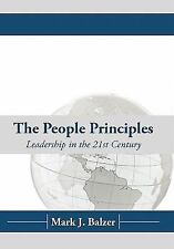 The People Principles: Leadership In The 21St Century by Balzer, Mark J