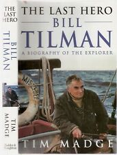 The Last Hero BILL TILMAN a biography of the explorer by Tim Madge 1st 1995