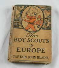 The Boy Scouts in Europe Captain John Blaine Hardcover Book 1916      OE71