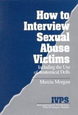 How to Interview Sexual Abuse Victims: Including the Use of Anatomical Dolls
