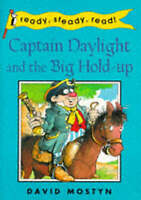 (Good)-Captain Daylight & the Big Hold-up (Ready Steady Read) (Paperback)-David,