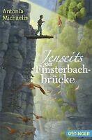 Jenseits der Finsterbachbrücke von Michaelis, Antonia | Buch | Zustand gut