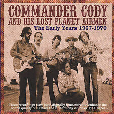 The Early Years 1967-1970 by Commander Cody/Commander Cody and His Lost Planet A