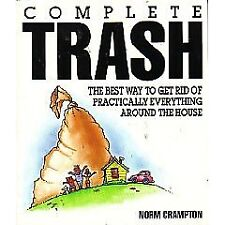 Complete Trash: The Best Way to Get Rid of Practic