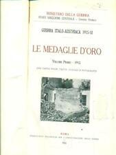 GUERRA ITALO-AUSTRIACA 1915-18. LE MEDAGLIE D'ORO. VOLUME PRIMO  AA.VV.