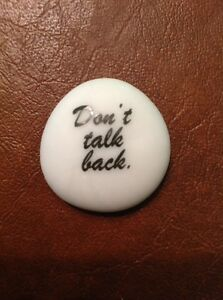 Don't Talk Back - unsolicited mom advice stones