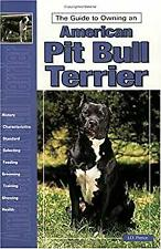 Guide to Owning an American Pit Bull Terrier by Pierce, J. D.