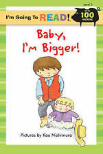Baby, I'm Bigger: 2 (I'm Going to Read Series), New, Pictures by Kae Nishimura B